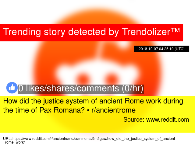 How did the justice system of ancient Rome work during the