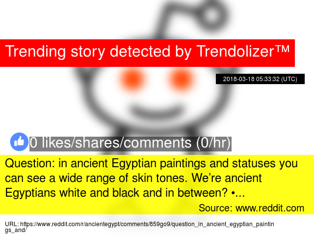 Question: in ancient Egyptian paintings and statuses you can